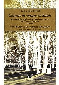 Carnets de voyage en Suède : Suivi de Un Suédois à la conquête du monde par Carl von Linné