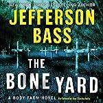 The Bone Yard: A Body Farm Novel | Jefferson Bass