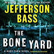 The Bone Yard: A Body Farm Novel   Jefferson Bass
