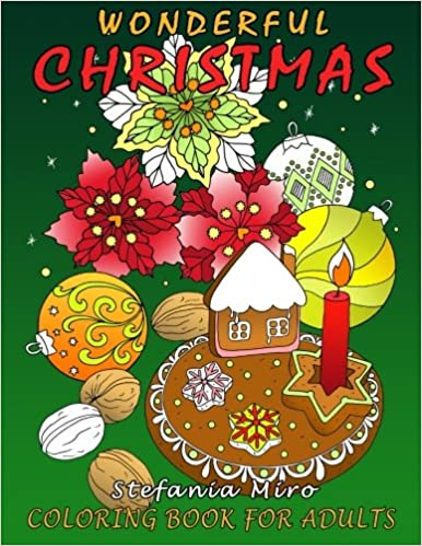 wonderful christmas coloring book for adults happy coloring stefania miro 9781519468475 amazoncom books