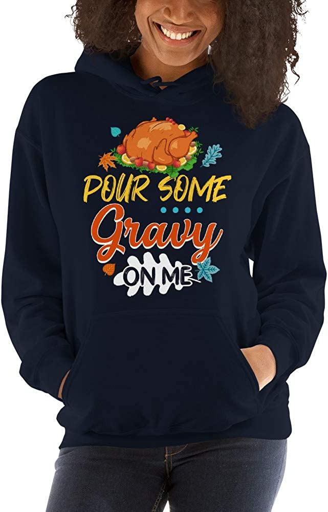 Pour Some Gravy on Me Fall Thanksgiving Unisex Hoodie