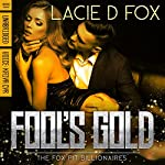 Fool's Gold: The Fox Pit Billionaires, Book 1 | Lacie D. Fox