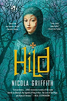Hild: A Novel (The Light of the World Trilogy) by [Griffith, Nicola]