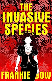 The Invasive Species: In Which Molly Deals With GMOs,the Big Box Church, Various Diets, Yoga, and Marriage (Professor Molly Mysteries Book 4) by [Bow, Frankie]