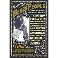 Blues People: The Negro Experience in White America