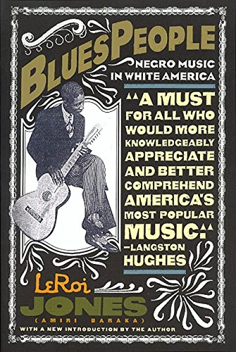 Blues People: Negro Music in Whi...