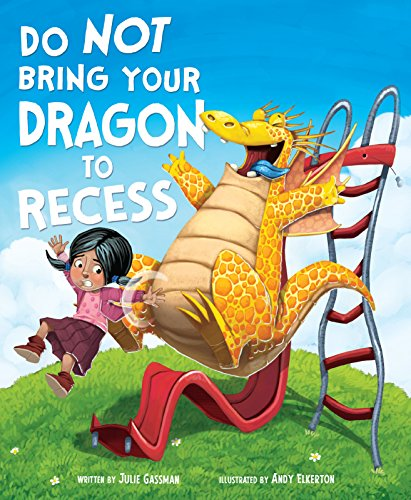 Do Not Bring Your Dragon to Recess (Fiction Picture Books)