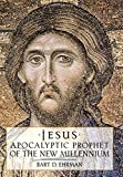 Jesus: Apocalyptic Prophet of the New Millennium