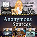 Anonymous Sources: An Avery Shaw Mystery, Books 7-9 Audiobook by Amanda M. Lee Narrated by Angel Clark