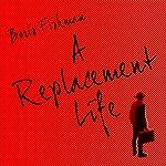 A Replacement Life | Boris Fishman