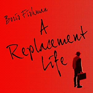 A Replacement Life Audiobook