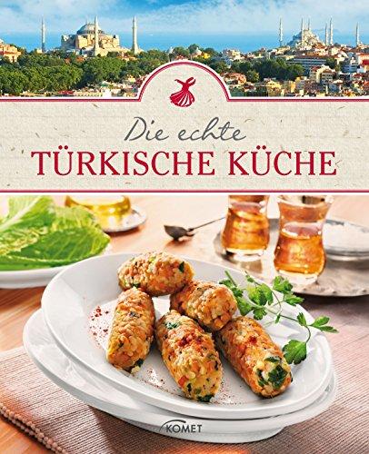 Die echte türkische Küche (German Edition)