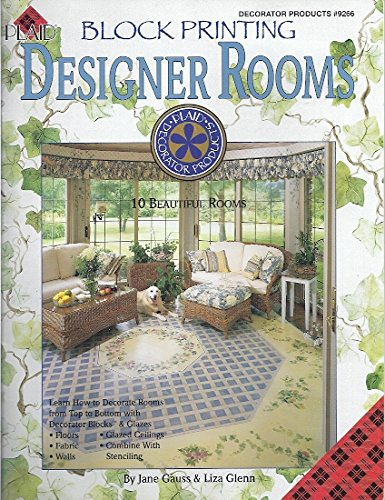 Block Printing: Designer Rooms-Learn How to Decorate Rooms From Top to Bottom With Decorator Blocks & Glazes-Floors-Fabric-Walls-Glazed Ceilings-Combine With Stenciling
