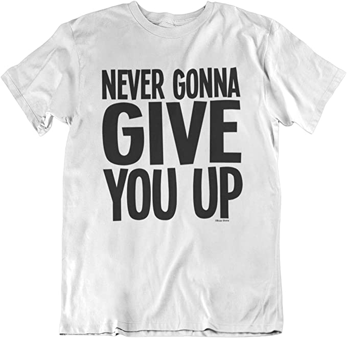 Never Gonna Give You Up 80s Slogan Tee