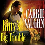 Kitty's Big Trouble: Kitty Norville, Book 9 | Carrie Vaughn