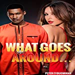 What Goes Around...: Does Not Have to Come Back Around | Peter Evbuomwan
