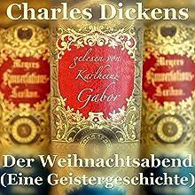 Der Weihnachtsabend: Eine Geistergeschichte Hörbuch von Charles Dickens Gesprochen von: Karlheinz Gabor