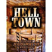 Hell Town: Classic John Wayne Western