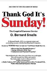 Thank God It's Sunday!: The Gospel of Customer Service Kindle Edition
