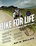 img - for Bike for Life: How to Ride to 100--and Beyond, revised edition book / textbook / text book