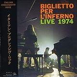 Live 1974 by Biglietto Per L'inferno (2008-05-01)