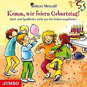 Komm, wir feiern Geburtstag Hörbuch