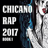 Chicano Rap 2017 Book 1 [Explicit]