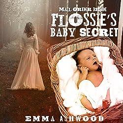 Mail Order Bride: Flossie's Baby Secret