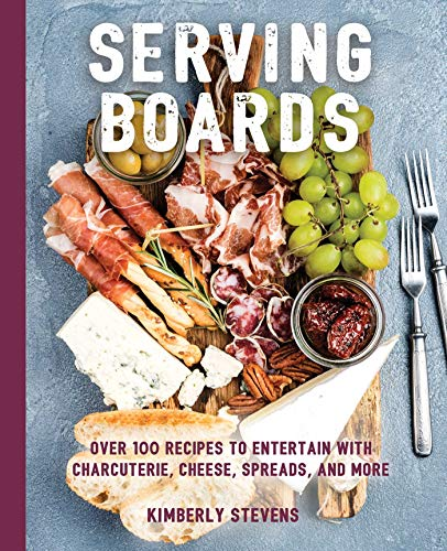 Serving Boards (The Art of Entertaining) by Kimberly Stevens