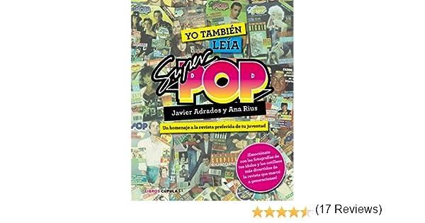 Yo también leía Súper Pop: Un homenaje a la revista preferida de tu juventud: 4 Hobbies: Amazon.es: Adrados, Javier, Rius, Ana: Libros