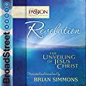 Revelation: The Unveiling of Jesus Christ (The Passion Translation) Hörbuch von Brian Simmons Gesprochen von: Brian Simmons
