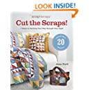 ScrapTherapy® Cut the Scraps!: 7 Steps to Quilting Your Way through Your Stash