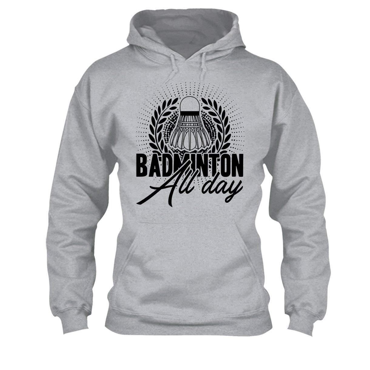 Big Grey Badminton All Day Tee Shirt Hoodie Sweatshirt
