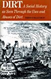 img - for Dirt;: A social history as seen through the uses and abuses of dirt by Terence McLaughlin (2011-05-02) book / textbook / text book