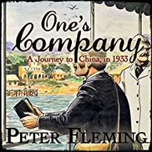 One's Company: A Journey to China in 1933 Audiobook by Peter Fleming Narrated by David Shaw-Parker