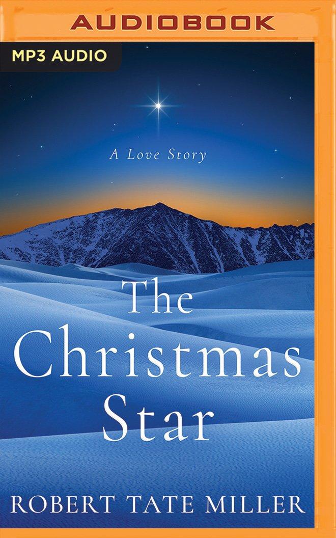 The Christmas Star: Robert Tate Miller, Andrew Eiden: 0191091433812:  Amazon.com: Books