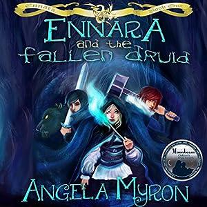 Ennara and the Fallen Druid Audiobook