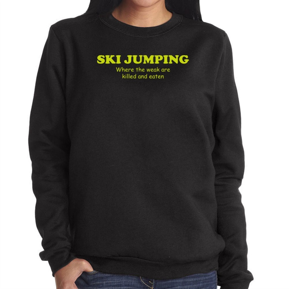 Ski Jumping WHERE THE WEAK ARE KILLED AND EATEN Damen Sweatshirt
