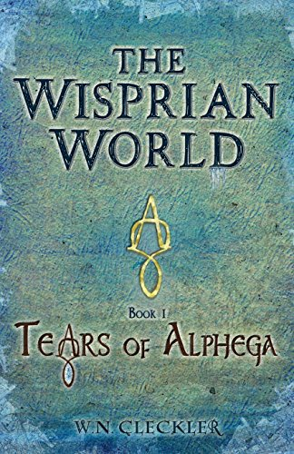 Pdf Bibles The Wisprian World - Tears of Alphega (Volume 1)