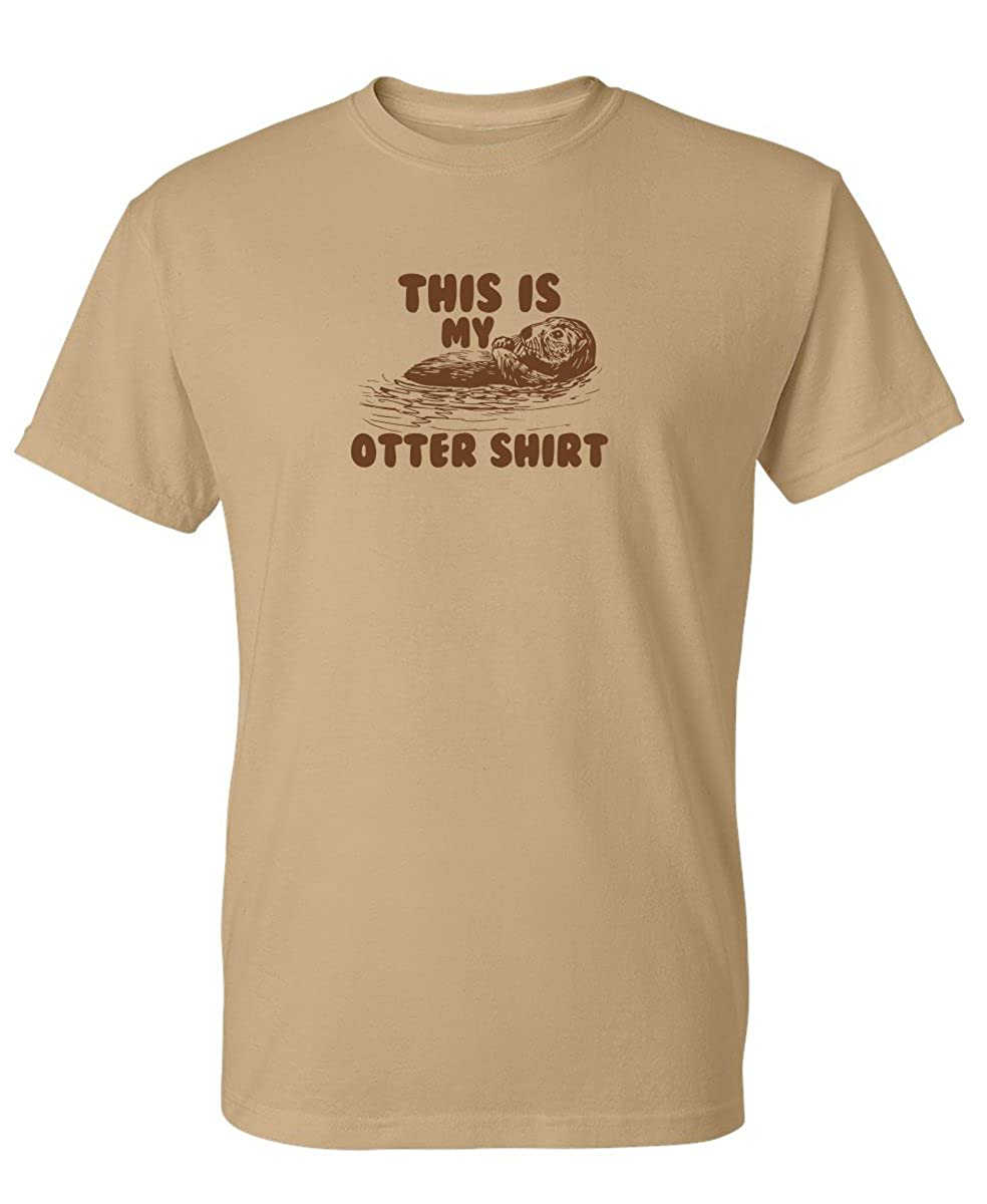 My Otter Shirt Novelty Graphic Sarcastic Funny T Shirt 2 Tan