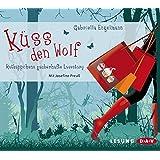 Küss den Wolf: Rotkäppchens zauberhafte Lovestory