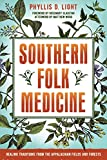 Product review for Southern Folk Medicine: Healing Traditions from the Appalachian Fields and Forests