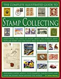 The Complete Illustrated Guide to Stamp Collecting