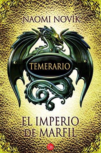 Descargar Libro Temerario Iv : El Imperio De Marfil Naomi Novik