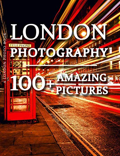 """London Photo Book - London Photography 100+ Amazing Pictures and Photos in this fantastic London Picture Book Experience amazing photos and be transported to this enticing city in this amazing London Photography Book. """"By seeing Lond..."""