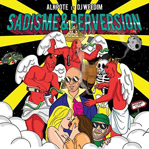 Alkpote et DJ Weedim-Sadisme et Perversion-FR-CD-FLAC-2016-Mrflac Download