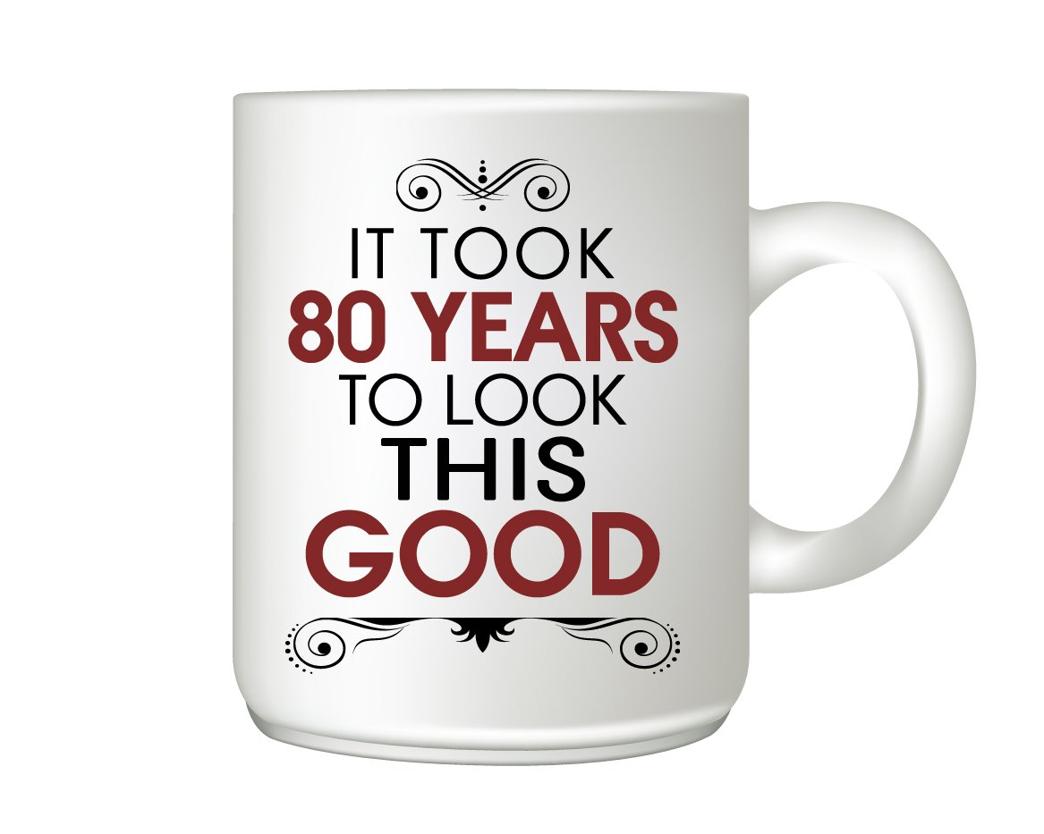 Amazon it took 80 years to look this good coffee mug 80 year amazon it took 80 years to look this good coffee mug 80 year birthday gift coffee mug ceramic coffee mug for birthdays kitchen dining m4hsunfo Choice Image
