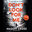 Don't Look for Me: Carter Blake, Book 4 Hörbuch von Mason Cross Gesprochen von: Eric Meyers