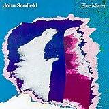 Blue Matter by JOHN SCOFIELD (2014-07-23)