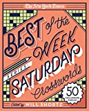 The New York Times Best of the Week Series: Saturday Crosswords: 50 Challenging Puzzles